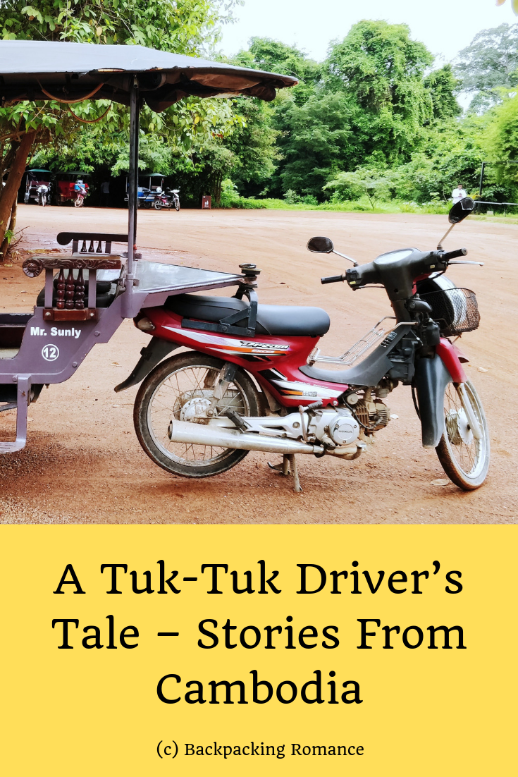 A Tuk-Tuk Driver's Tale – Stories From Cambodia